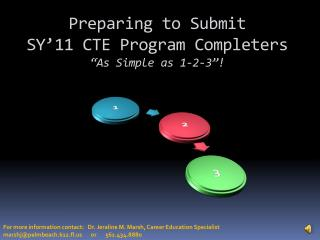 "Preparing to Submit  SY'11  CTE Program Completers ""As Simple as 1-2-3""!"