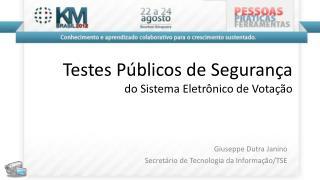 Testes Públicos de Segurança do Sistema Eletrônico de Votação