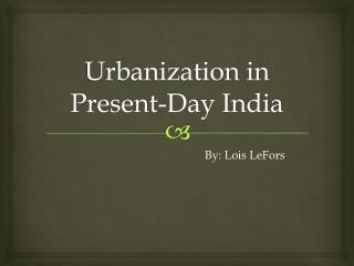 Urbanization in Present-Day India