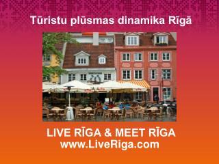 Tūristu plūsmas dinamika  Rīgā