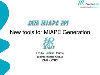 New  tools for  MIAPE  Generation