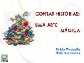 CONTAR HIST RIAS:  UMA ARTE  M GICA       R bia Mesquita Tha s Bernardes