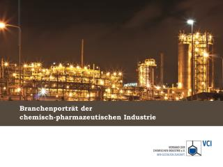 Branchenportr�t der  chemisch-pharmazeutischen Industrie
