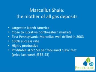 Marcellus  Shale: the mother of all gas deposits Largest in North America