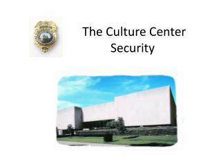 The Culture Center Security