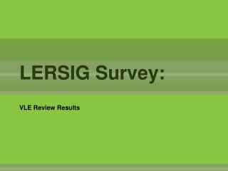 LERSIG Survey: