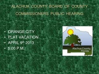 ALACHUA COUNTY BOARD OF COUNTY COMMISSIONERS PUBLIC HEARING