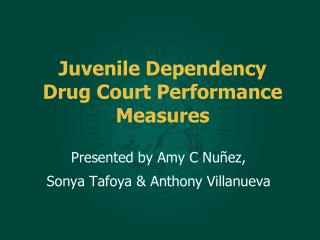Juvenile Dependency Drug Court Performance Measures