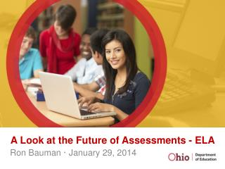 A Look at the Future of Assessments - ELA