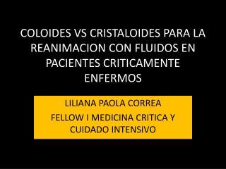 COLOIDES VS CRISTALOIDES PARA LA REANIMACION CON FLUIDOS EN PACIENTES CRITICAMENTE ENFERMOS