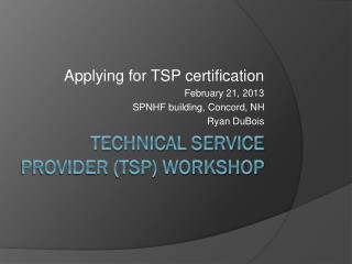 Technical Service Provider (TSP) Workshop