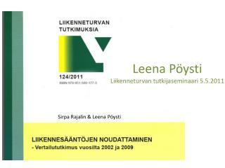 Leena Pöysti Liikenneturvan tutkijaseminaari 5.5.2011