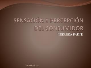 SENSACI�N Y PERCEPCI�N DEL CONSUMIDOR