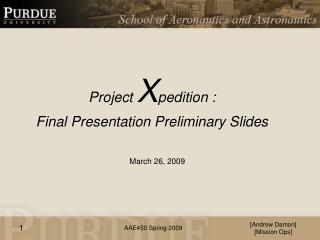 Project  X pedition  : Final Presentation  Preliminary Slides