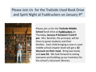 Please Join Us  for the Trailside Used Book Drive  and Spirit Night at Fuddruckers on January 9 th