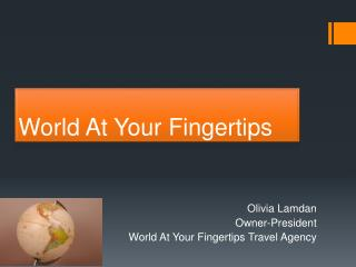 World At Your Fingertips