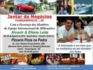 Jantar de Negócios FLORIANÓPOLIS - SC Com a Presença  dos Membros