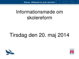 Informationsmøde om skolereform