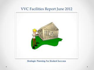 VVC Facilities Report June 2012
