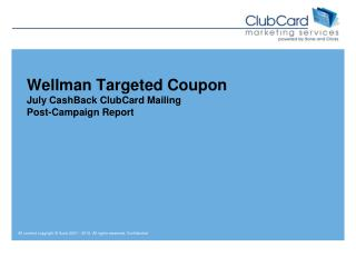 Wellman Targeted Coupon July  CashBack  ClubCard Mailing Post-Campaign Report