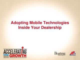 Adopting Mobile Technologies Inside Your Dealership