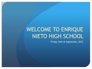 WELCOME TO ENRIQUE NIETO HIGH SCHOOL