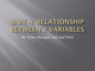 Unit 4: Relationship between 2 Variables