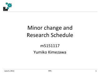 Minor  change  and Research Schedule