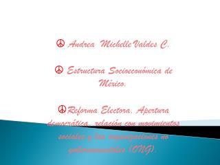 ☮ Andrea  Michelle Valdes C. ☮ Estructura Socioeconómica de México.