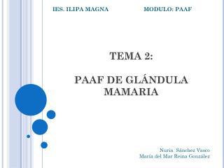 TEMA 2:   PAAF DE GLÁNDULA MAMARIA
