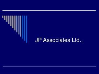 JP Associates Ltd.,