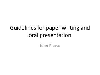 Guidelines for paper writing and oral presentation