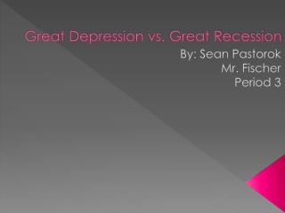 Great Depression vs. Great Recession