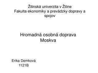 Žilinská univerzita v Žiline Fakulta ekonomiky a prevádzky dopravy a spojov