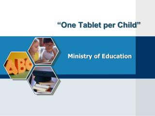 """One Tablet per Child"""