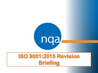 ISO 9001:2015 Revision Briefing
