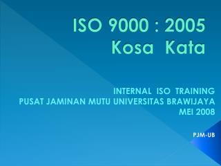 ISO 9000 : 2005   Kosa  Kata