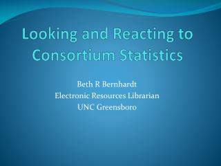 Looking and Reacting to Consortium Statistics