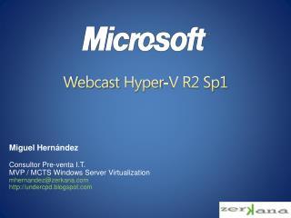 Webcast Hyper -V R2 Sp1