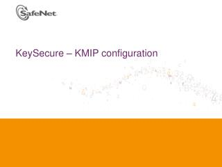 KeySecure – KMIP configuration