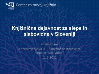 Knji�ni?na dejavnost za slepe in slabovidne v Sloveniji