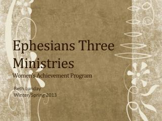 Ephesians Three Ministries  Women's  Achievement Program
