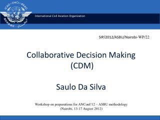 Collaborative Decision Making (CDM) Saulo Da Silva