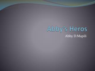 Abby's  Heros