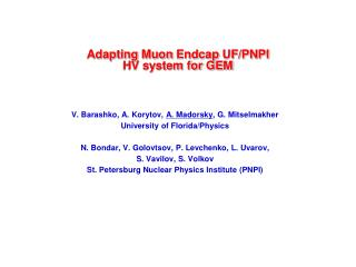Adapting  Muon Endcap  UF/PNPI HV system for GEM