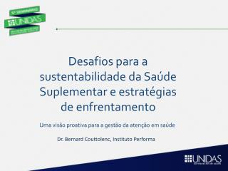Desafios para a sustentabilidade da Sa�de Suplementar e estrat�gias de enfrentamento