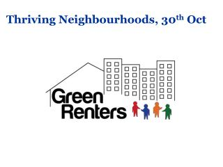 Thriving Neighbourhoods, 30 th  Oct