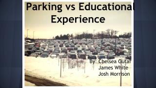 Parking vs Educational Experience