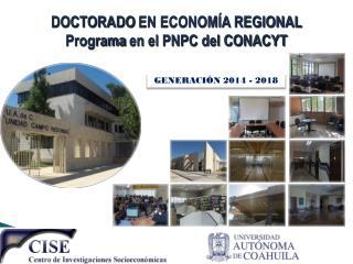 DOCTORADO  EN ECONOM�A REGIONAL Programa  en el  PNPC del CONACYT