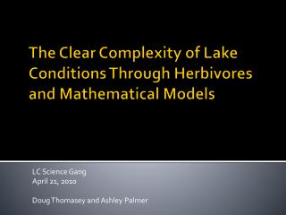 The Clear Complexity of Lake Conditions Through Herbivores and Mathematical Models